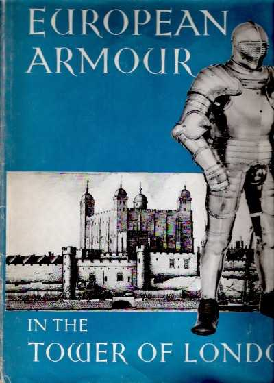 >EUROPEAN ARMOUR IN THE TOWER OF LONDON<