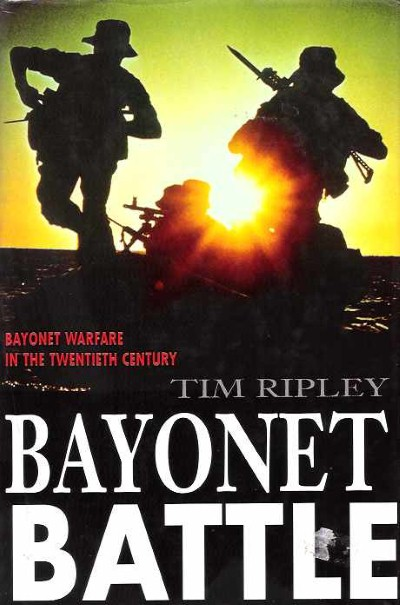 >BAYONET BATTLE. BAYONET WARFARE IN THE TWENTIETH CENTURY<