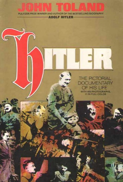>HITLER THE PICTORIAL DOCUMENTARY OF HIS LIFE<