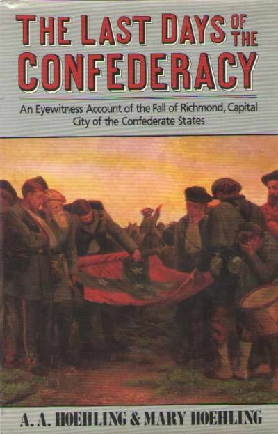 >THE LAST DAYS OF THE CONFEDERACY<