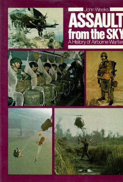 >ASSAULT FROM THE SKY. A HISTORY OF AIRBORNE WARFARE<