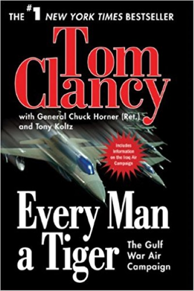 >EVERY MAN A TIGER. THE GULF WAR AIR CAMPAIGN<
