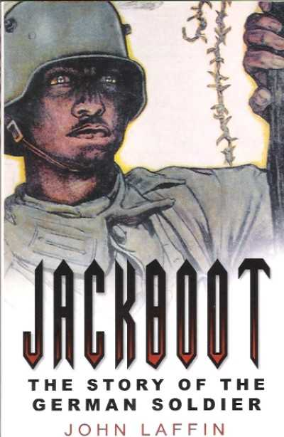 >JACKBOOT THE STORY OF THE GERMAN SOLDIER<