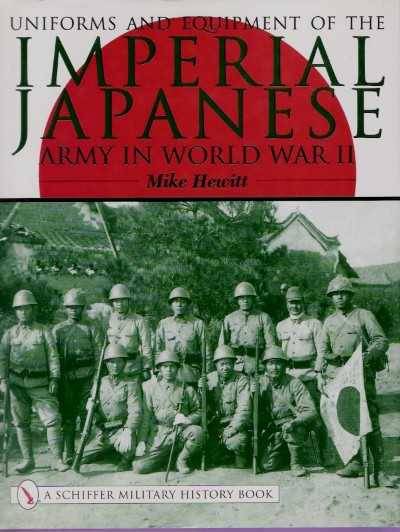 >UNIFORMS AND EQUIPMENT OF THE IMPERIAL JAPANESE ARMY IN WORLD WAR II<