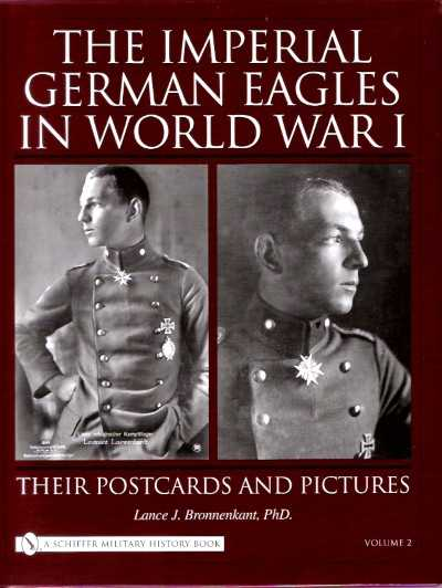 >THE IMPERIAL GERMAN EAGLES IN WORLD WAR I (VOL 2). THEIR POSTCARDS AND PICTURES<