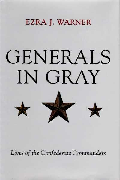 >GENERALS IN GRAY LIVES OF CONFEDERATE COMMANDERS<