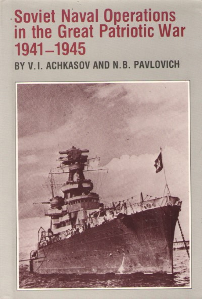 >SOVIET NAVAL OPERATIONS IN THE GREAT PATRIOTIC WAR 1941-1945<