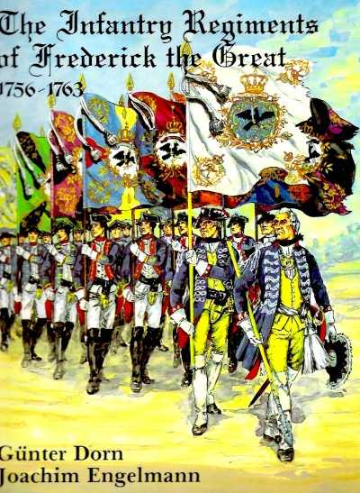 >INFANTRY REGIMENTS OF FREDERICK THE GREAT 1756-176<