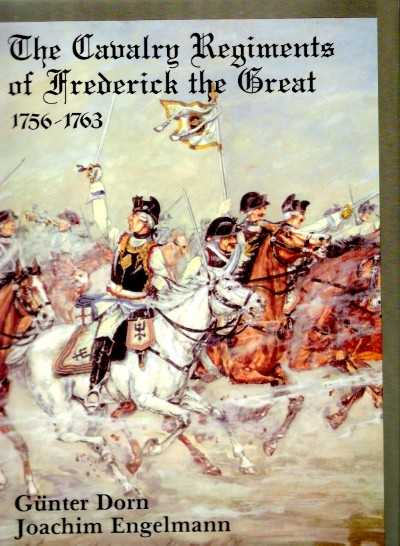 >CAVALRY REGIMENTS OF FREDERICK THE GREAT 1756-1763<