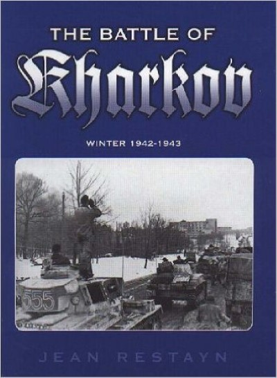 >THE BATTLE OF KHARKOV, WINTER 1942-1943<