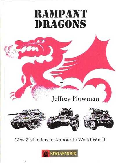 >RAMPANT DRAGONS. NEW ZEALANDERS IN ARMOUR IN WW II<