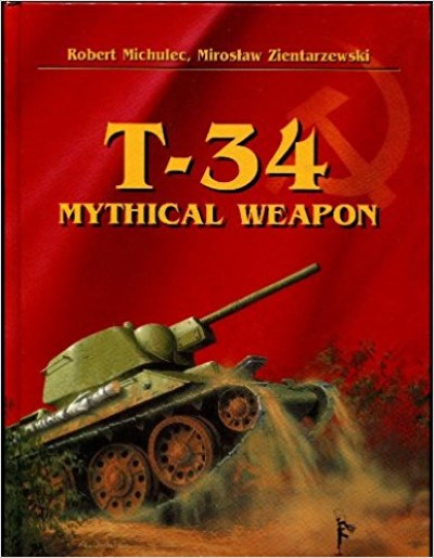 >T-34 MYTHICAL WEAPON<