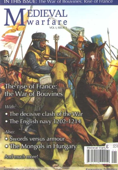 >MEDIEVAL WARFARE VOL I ISSUE 1. THE RISE OF FRNCE: THE WAR OF BOUVINES<