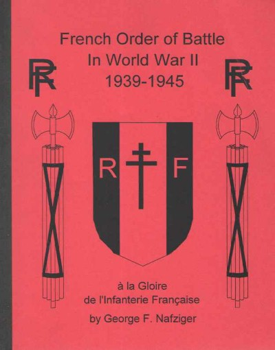 >FRENCH ORDER OF BATTLE IN WORLD WAR II 1939-1945<