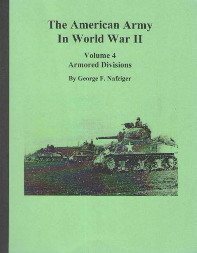>THE AMERICAN ARMY IN WORD WAR II: VOLUME 4: ARMORED DIVISIONS<