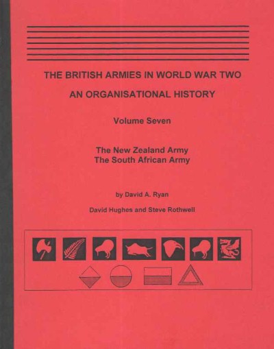 >THE BRITISH ARMY IN WORLD WAR II VOLUME SEVEN: THE NEW ZEALAND ARMY-THE SOUTH AFRICAN ARMY<