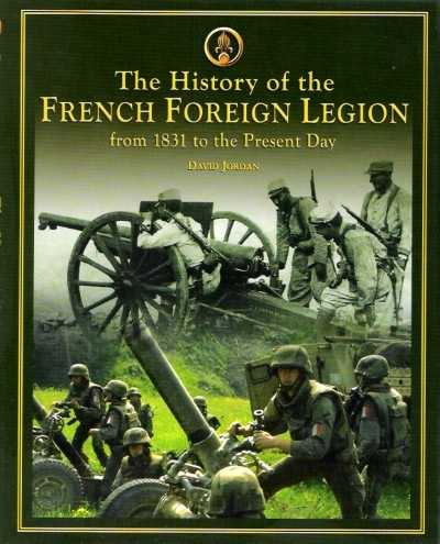 >THE HISTORY OF THE FRENCH FOREIGN LEGION<
