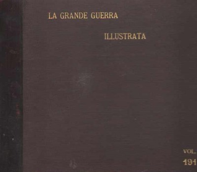 >LA GRANDE GUERRA ILLUSTRATA VOLUMI 1-5<