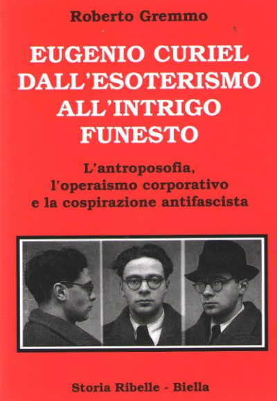 >EUGENIO CURIEL DALL'ESOTERISMO ALL'INTRIGO FUNESTO<