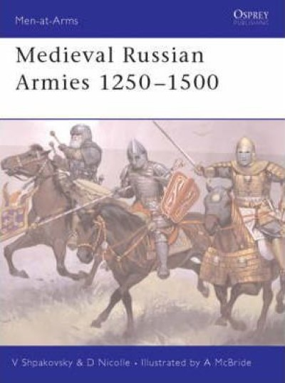 >MAA367 MEDIEVAL RUSSIAN ARMIES 1250-1500<