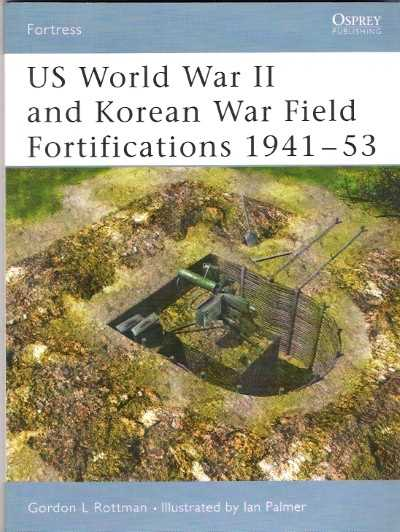 >FOR29 US WORLD WAR II-KOREAN WAR FIELD FORTIFICATI<