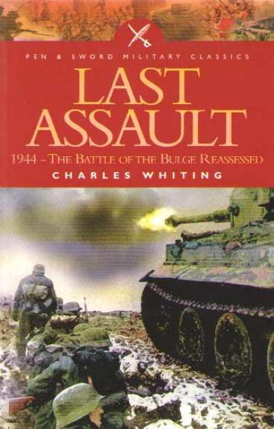 >LAST ASSAULT. 1944-THE BATTLE OF THE BUGLGE REASSESSED<
