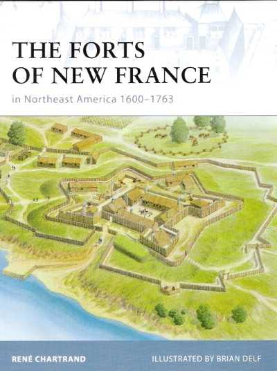 >FOR75 THE FORTS OF NEW FRANCE IN NORTHEAST AMERICA 1600-1763<