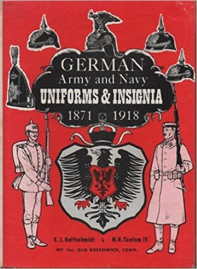 >GERMAN ARMY AND NAVY UNIFORMS e INSIGNIA 1871-1918<