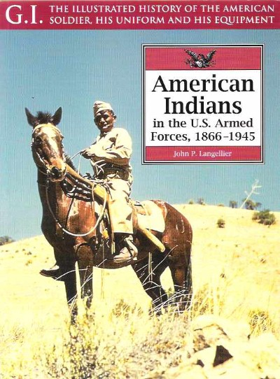 >AMERICAN INDIANS IN THE US ARMED FORCES, 1866-1945<