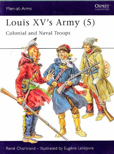 >MAA313 LOUIS XV'S ARMY (5) COLONIAL AND NAVAL TROOPS<