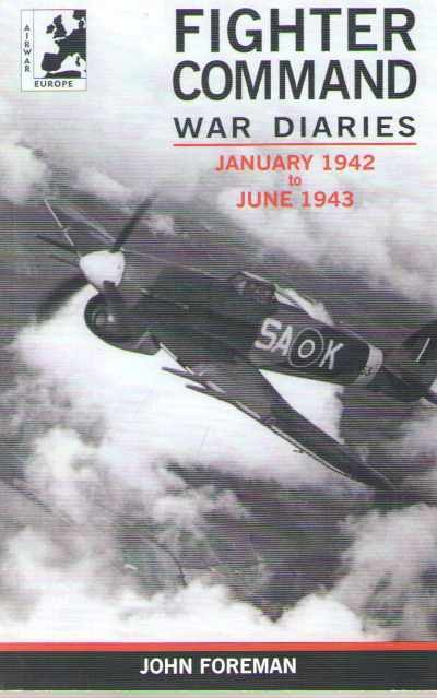 >FIGHTER COMMAND WAR DIARIES JANUARY 1942 TO JUNE 1943<