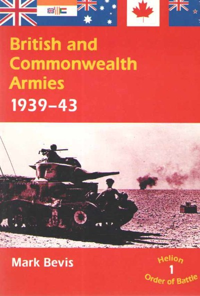 >BRITISH AND COMMONWEALTH ARMIES 1939-1943 VOLUME 1<