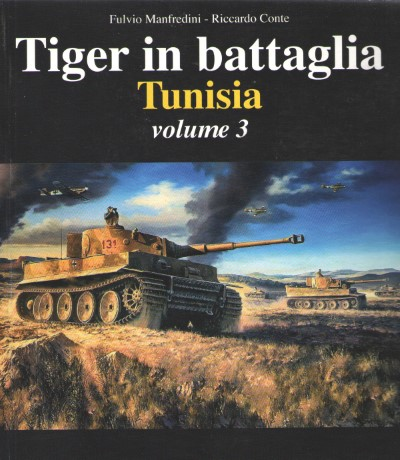 >TIGER IN BATTAGLIA: TUNISIA VOLUME 3<