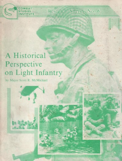 >A HISTORICAL PERSPECTIVE ON LIGHT INFANTRY<
