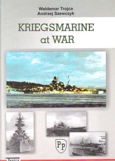 >KRIEGSMARINE AT WAR<