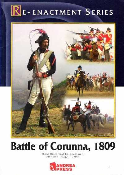 >BATTLE OF CORUNNA 1809. THIRD HISTORICAL RE-ENACMENT JULY 30TH-AUGUST 1, 2004<