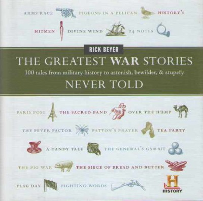 >THE GREATEST WAR STORIES. 100 TALES FROM MILITARY HISTORY<