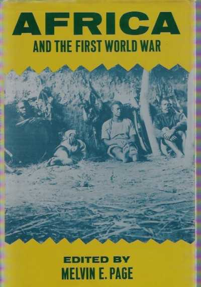>AFRICA AND THE FIRST WORLD WAR<