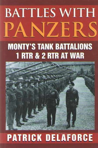>BATTLES WITH PANZERS. MONTY'S TANK BATTALIONS 1RTR e 2 RTR AT WAR<