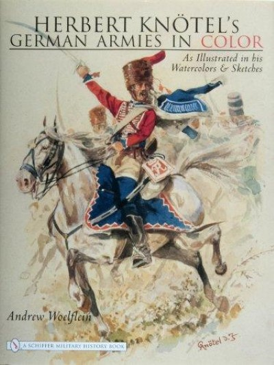 >HERBERT KNOTEL'S GERMAN ARMIES IN COLOR: AS ILLUSTRATED IN HIS WATERCOLORS e SKETCHES<
