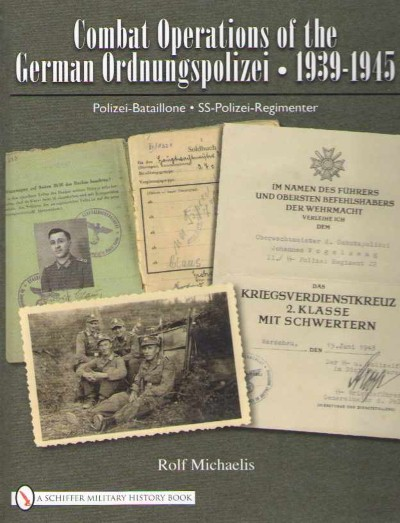 >COMBAT OPERATIONS OF THE GERMAN ORDNUNGSPOLIZEI, 1939-1945<