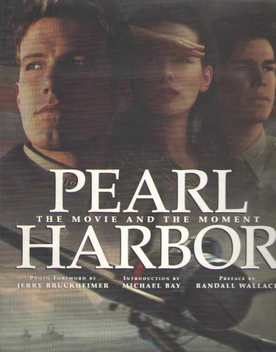>PEARL HARBOR. THE MOVIE AND THE MOMENT<