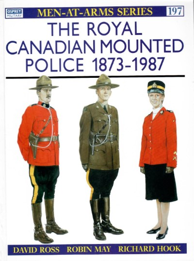 >MAA197 THE ROYAL CANADIAN MOUNTED POLICE 1873-1947<