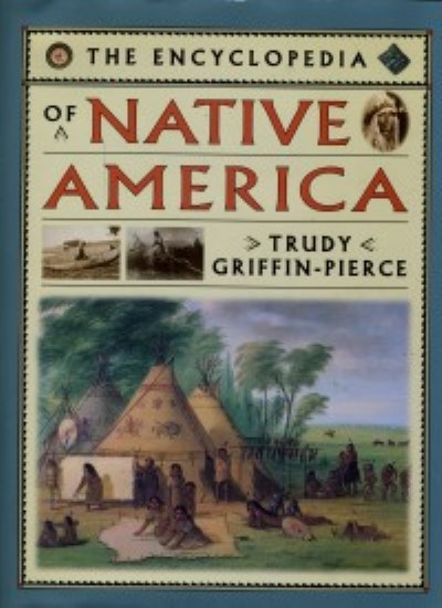 >THE ENCYCLOPEDIA OF NATIVE AMERICA<