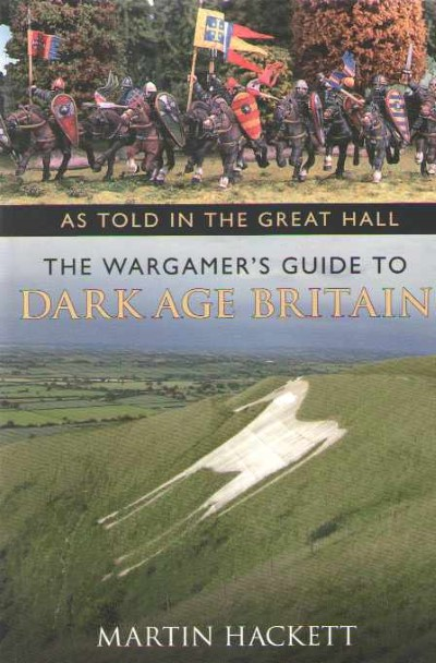 >THE WARGMER'S GUIDE TO DARK AGE BRITAIN<