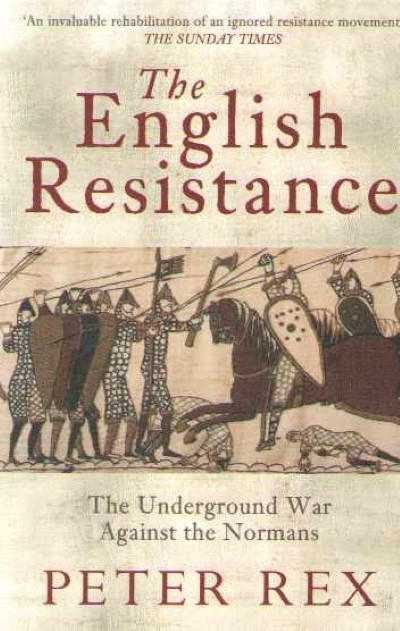 >THE ENGLISH RESISTENCE. THE UNDERGROUND WAR AGAINST THE NORMANS<