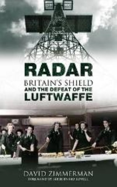 >RADAR. BRITAIN'S SHIELD AND THE DEFEAT OF THE LUFTWAFFE<