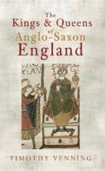 >THE KINGS e QUEENS OF ANGLO-SAXON ENGLAND<