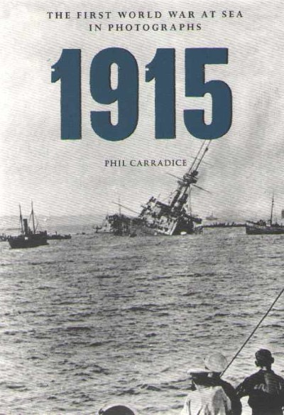 >1915 THE FIRST WORLD WAR AT SEA IN PHOTOGRAPHS<