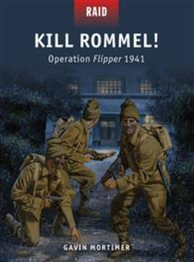>RAID43 KILL ROMMEL! OPERATION FLIPPER 1941<